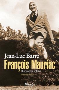 François Mauriac : biographie intime