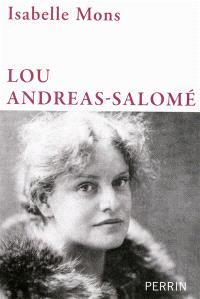 Lou Andreas-Salomé : en toute liberté