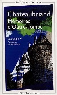 Mémoires d'outre-tombe : livre I à V