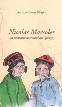 Nicolas Marsolet, un chevalier normand au Québec