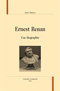Ernest Renan : une biographie