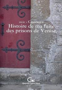 Histoire de ma fuite des prisons de la République de Venise qu'on appelle les plombs : récit