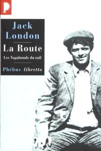 La route : les vagabonds du rail