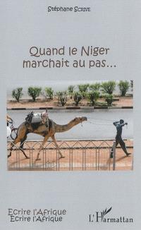 Quand le Niger marchait au pas...