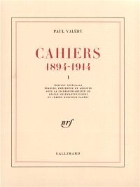 Cahiers : 1894-1914. Volume 1