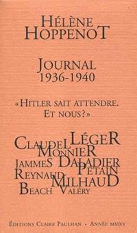 Journal 1936-1940 : 24 décembre 1936 - 6 octobre 1940 : Hitler sait attendre, et nous ?