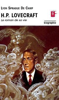 H. P. Lovecraft : le roman de sa vie