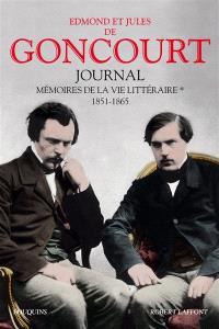 Journal : mémoire de la vie littéraire. Volume 1, 1851-1865