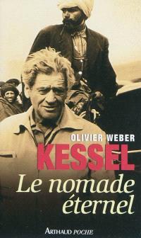 Kessel, le nomade éternel : documents