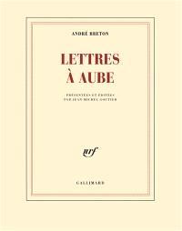 Lettres à Aube : 1938-1966