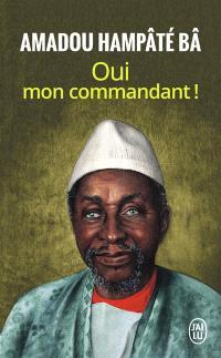 Mémoires. Volume 2, Oui mon commandant ! : témoignage