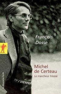 Michel de Certeau : le marcheur blessé