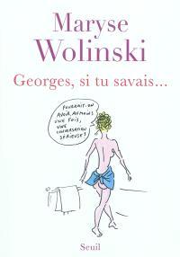 Georges, si tu savais