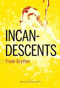 Incandescents