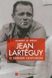 Jean Lartéguy : le dernier centurion