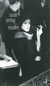 Journal. Volume 1, Renaître : journaux et carnets, 1947-1963