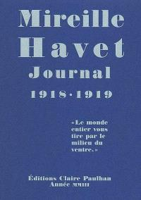 Journal 1918-1919 : le monde entier vous tire par le milieu du ventre
