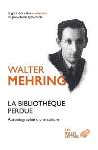 La bibliothèque perdue : autobiographie d'une culture