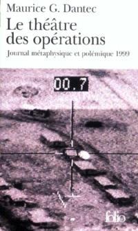Le théâtre des opérations : journal métaphysique et polémique : 1999