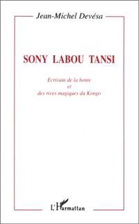 Sony Labou Tansi : écrivain de la honte et des rives magiques du Kongo