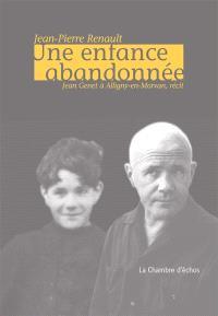 Une enfance abandonnée : Jean Genet à Alligny-en-Morvan