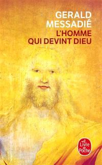 L'homme qui devint Dieu. Volume 1
