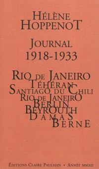 Journal, 1918-1933 : Rio de Janeiro, Téhéran, Santiago du Chili, Rio de Janeiro, Berlin, Beyrouth-Damas, Berne