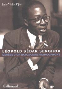 Léopold Sédar Senghor : genèse d'un imaginaire francophone