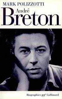 André Breton : la révolte supérieure de l'esprit