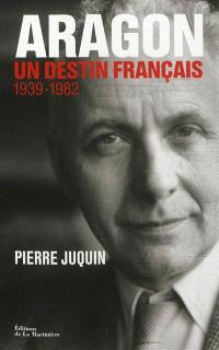 Aragon, un destin français. Volume 2, L'Atlantide (1939-1982)