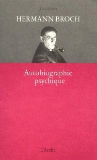 Autobiographie psychique; Suivi de Autobiographie comme programme de travail