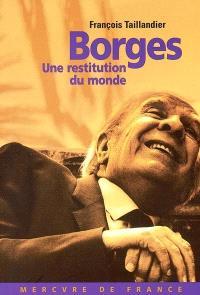 Borges : une restitution du monde