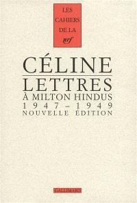 Cahiers Céline. Volume 11, Lettres à Milton Hindus : 1947-1949