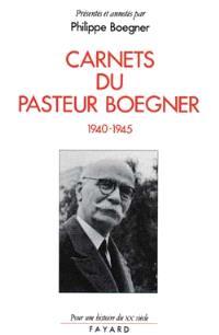 Carnets du pasteur Boegner : 1940-1945