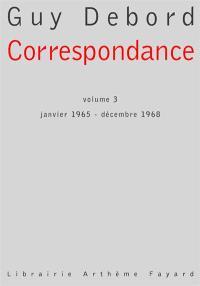 Correspondance. Volume 3, Janvier 1965-décembre 1968