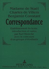 Correspondance : Madame de Staêl, Charles de Villers, Benjamin Constant