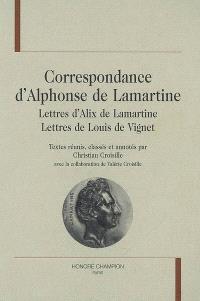 Correspondance d'Alphonse de Lamartine : lettres d'Alix de Lamartine, lettres de Louis de Vignet