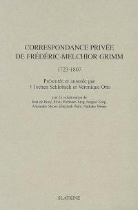 Correspondance privée de Frédéric-Melchior Grimm (1723-1807)