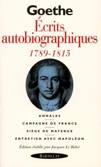 Ecrits autobiographiques 1789-1815