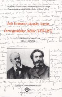 Emile Erckmann et Alexandre Chatrian : correspondance inédite, 1870-1887