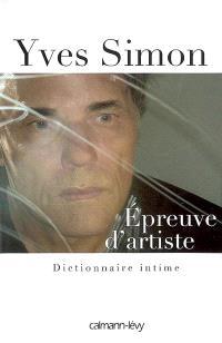 Epreuve d'artiste : dictionnaire intime