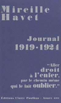 Journal 1919-1924 : aller droit à l'enfer, par le chemin même qui le fait oublier