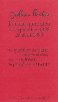 Journal quotidien : 21 septembre 1898-26 avril 1899 : la question du pain à peu près résolue, restent le loyer, le pétrole et l'amour