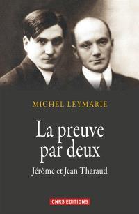 La preuve par deux : Jérôme et Jean Tharaud