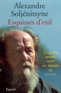 Le grain tombé entre les meules. Volume 2, Esquisses d'exil : 1979-1994