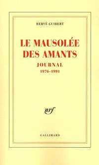 Le mausolée des amants : journal, 1976-1991