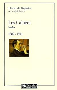 Les cahiers : inédits, 1887-1936