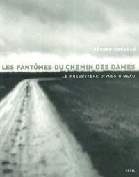 Les fantômes du Chemin des Dames : le presbytère d'Yves Gibeau