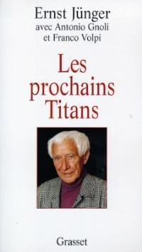 Les prochains titans : conversations avec Antonio Gnoli et Franco Volpi