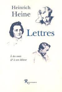 Lettres à des amis et à son éditeur